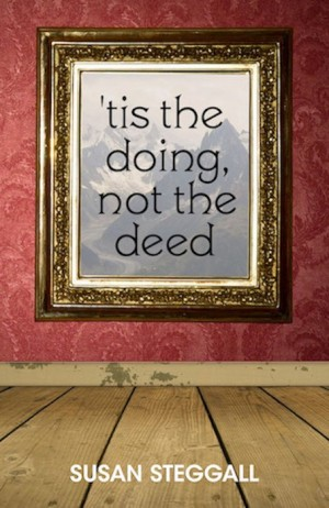 'Tis the Doing Not the Deed