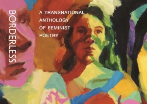 Borderless: A transnational anthology of feminist poetry