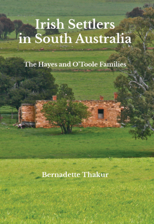 Irish Settlers in South Australia: The Hayes and O'Toole Families